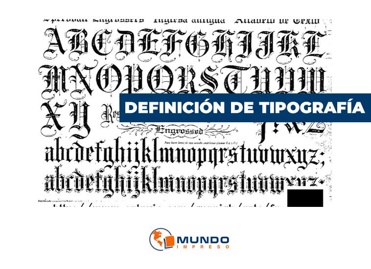 definicion de tipografia fuente tipo de letra